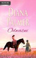 Diana Palmer, Nora Roberts, Penny Jordan: Odważni - ebook