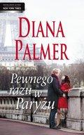 Diana Palmer, Nora Roberts, Penny Jordan: Pewnego razu w Paryżu - ebook