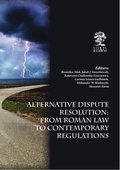 Alternative Dispute Resolution: From Roman Law to Contemporary Regulations - ebook