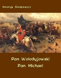 Pan Wołodyjowski - Pan Michael. An Historical Novel of Poland, the Ukraine, and Turkey - ebook