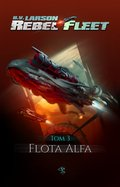 ebooki: Rebel Fleet. Tom 3. Flota Alfa - ebook