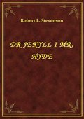 Dr Jekyll I Mr. Hyde - ebook