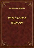 Pan Filip Z Konopi - ebook