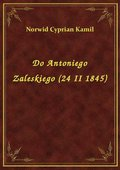Do Antoniego Zaleskiego (24 II 1845) - ebook