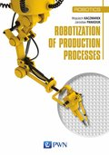 technologie: Robotization of production processes - ebook