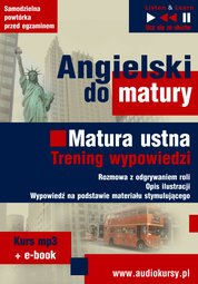 : Angielski Matura ustna. Trening wypowiedzi - audiokurs + ebook