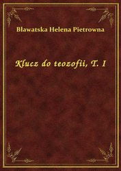 : Klucz do teozofii, T. I - ebook
