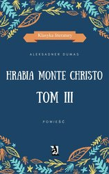 : Hrabia Monte Christo. Tom III - ebook